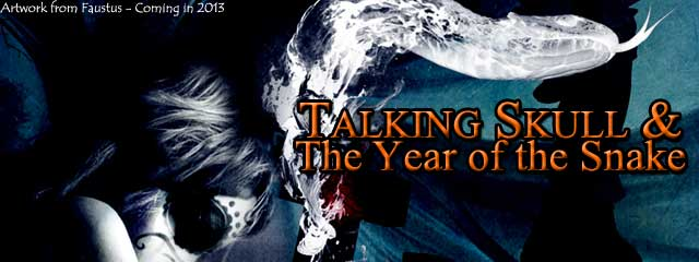Talking Skull & The Year of the Snake